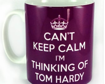 New Can't Keep Calm I'm Thinking Of Tom Hardy 11 oz Gift Mug Cup Present