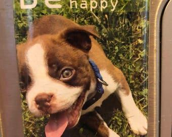 Be this Happy Boston Terrier Puppy Fridge Magnet