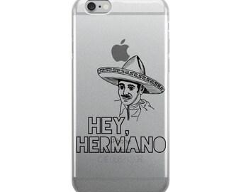 Phone Case / iPhone Case / Funny iPhone Case / iPhone X / iPhone 8 / iPhone 7 / 8 Plus / 7 Plus / Hey Hermano / Christmas Gift / Spanish