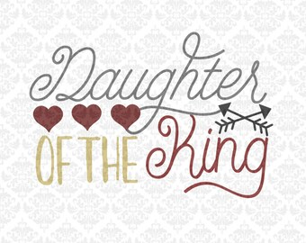 Daughter Of The King Arrow Christian Typography SVG DXF STUDIO Ai Eps Scalable Vector Instant Download Commercial Use Cricut Silhouette