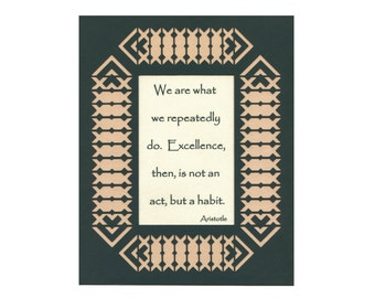 """Aristotle Quote """"We are what we do"""" Excellence Paper Cut dk green Wall Art Wall Decor 8X10 unframed"""