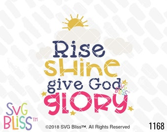 Christian SVG, Rise Shine Give God Glory, Kids, Baby, Nursery Art, Jesus, Cricut & Silhouette Cutting File, DXF, SVG Bliss Original Design