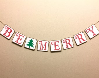 Be Merry Banner, Christmas Banner, Photo Prop, Party Decors, Holiday Banners