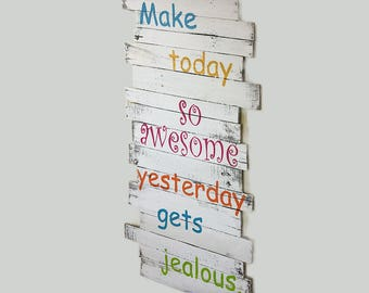 """Make Today So Awesome Yesterday Gets Jealous Motivational Positive Wall Hanging 43""""L x 24""""W"""