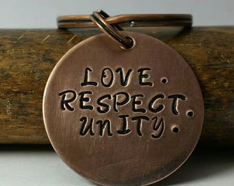 """1"""" LOVE. RESPECT. UNITY. - Hand Stamped Copper Metal Key Chain"""