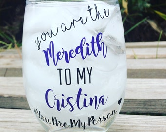 Best Friend Mugs | Greys Anatomy Wine Glass | You're The Meredith To My Cristina | Cristina To My Meredith | Sister Gift | Bestfriend Gift