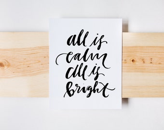 All Is Calm All Is Bright Print, Christmas, Calligraphy, Holiday Art, INSTANT DOWNLOAD