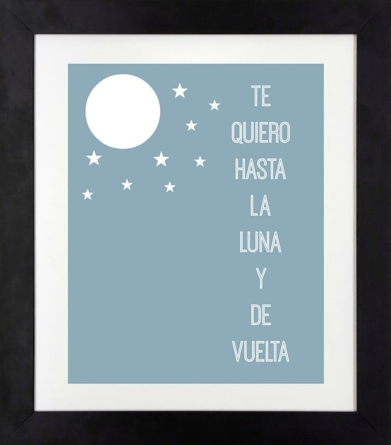 I Love You To The Moon And Back Print In Spanish Te Quiero