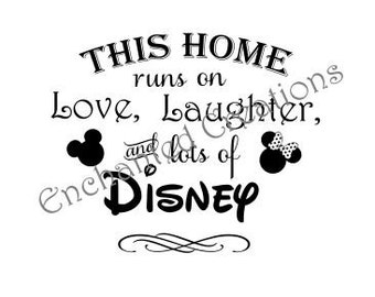 SVG file - This home runs on Love, Laughter & Disney