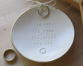 The Sun The Moon The Stars For You with gold leaf edge, wedding ring dish, ceramic Ring Bearer Bowl
