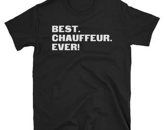 Chauffeur Shirt, Chauffeur Gifts, Chauffeur, Best. Chauffeur. Ever!, Gifts For Chauffeur, Chauffeur Tshirt, Funny Gift For Chauffeur