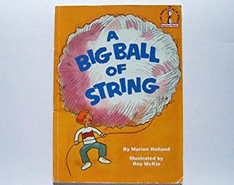 A Big Ball of String by Marion Holland - Pictures by Roy McKie - Children's Book - Imagination - I Can Read It All By Myself Beginner Books