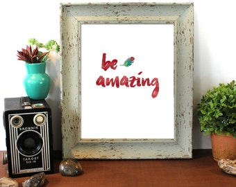 Be Amazing, Be Amazing Watercolor, Brush Script, watercolor, Inspirational Watercolor, bedroom decor, Home Decor