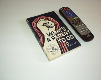 1971 What's A PARENT To Do? (The TEEN-AGE Rebellion) Paperback Book By C.S. Lovett - Rare