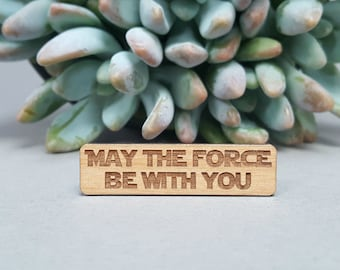 May The Force Be With You Tie Bar - Laser Engraved Alder Wood - Star Wars Tie Clip