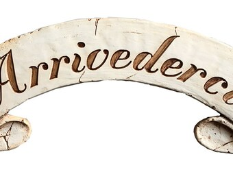 Italian Arrividerci Plaque which means Until We Meet Again