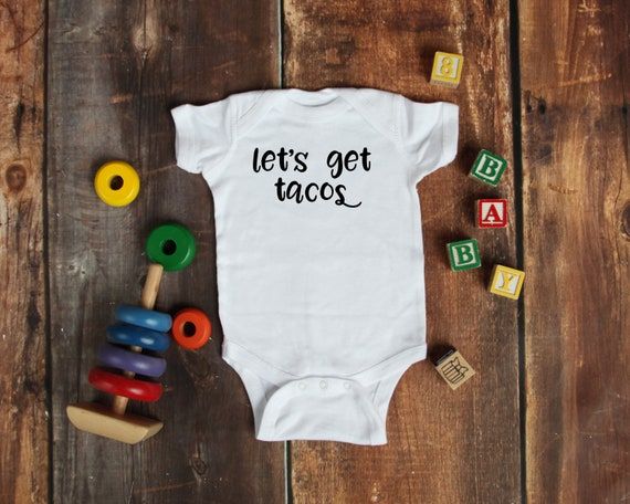 let's get tacos on a baby bodysuit