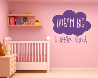 Dream Big Little Girl Quote, Vinyl Wall Art Sticker Decal Mural. Home, Wall Decor. Children's bedroom, Playroom, Nursery. Window, Mirror