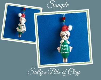 Calico Santa Cat Kitten Christmas Light Bulb Ornament Sally's Bits of Clay PERSONALIZED FREE with cat's name