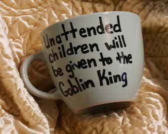 Unattended Children will be Given to the Goblin King custom mug personalized present mug friend present David Bowie Labyrinth