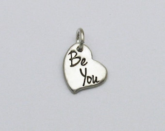 Sterling Silver Be You Charm, Sterling Silver Heart Charm, Tiny Heart Charm, Tiny Be You Charm, Be You Heart, Inspirational Charm Be You