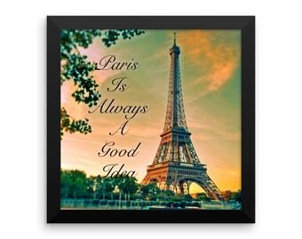 Paris is Always a Good Idea Framed poster