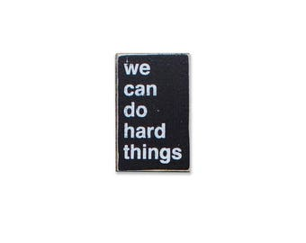 We Can Do Hard Things BOP mini sign