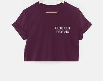 Cute But Psycho Pocket Crop Top Shirt Tee T-shirt Fashion Blogger  Tumblr, Instagram, Grunge Cute Love Slogan.
