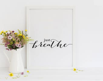 Just Breathe Print | Wall Art | Inspirational Quote | Poster Art