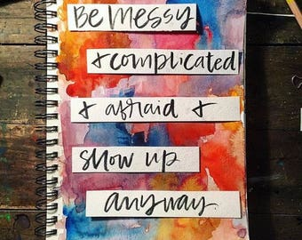 Be Messy... Show Up print