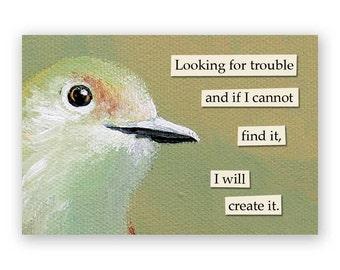 Looking for Trouble Magnet - Bird - Hugs - Humor - Gift - Mincing Mockingbird - Stocking Stuffer