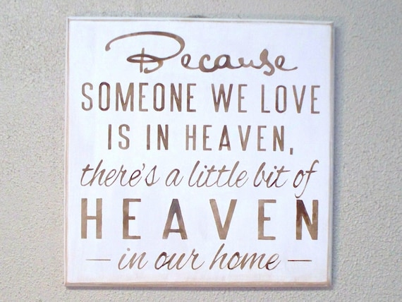 Because Someone We Love is in HEAVEN/There's a little bit of HEAVEN in our home / Painted Wooden Sign / Memorial gift / Hand painted /