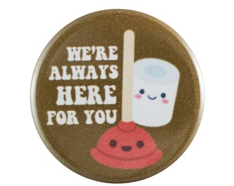"""Here For You 1.25"""" Button Pin"""
