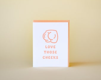 Love Those Cheeks Letterpress Greeting Card