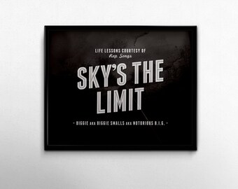 Skys The Limit Rap Lyrics Quotes Hip Hop Music Biggie Notorious BIG Minimalist Black White 8x10 Print 8 x 10 Biggie Smalls Rapper