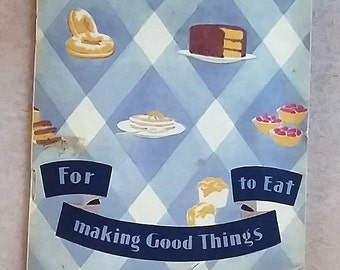 Vintage Cookbook:  For Making Good Things to Eat
