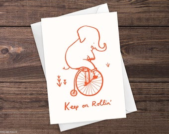 Keep On Rollin'  - Cute Illustrated Elephant Greeting Card for Graduation, Get Well Soon, Thank You or Birthday by Emmelinedraws