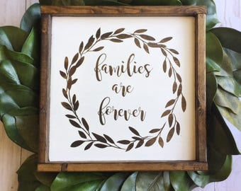Families Are Forever Wooden Sign