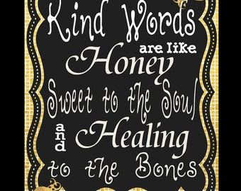 Kind words are like honey, sweet to the soul and healing to the bones. Proverbs 16:24 Shadow Box