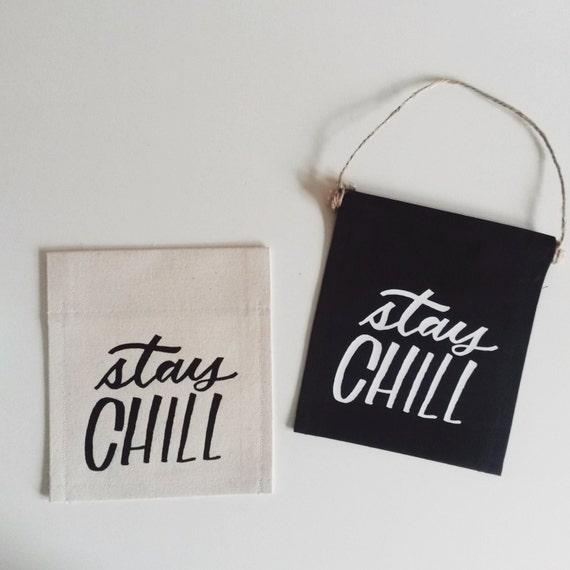 """Handmade Katie Kubiak """"Stay Chill"""" Mini Banner - Stay Chill Door Hang - Mini Wall Banner"""
