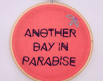 4 inch 'Another Day In Paradise' Vacation Theme Hand Sewn Embroidery Hoop Art Wall Hanging Room Decor Needlework Wall Art