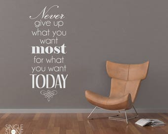 What You Want Most Vinyl Wall Decal Quote - Vinyl Sticker Art Custom Home Decor