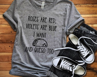 Tacos, Taco Shirt, Queso, Queso Shirt, Roses are Red, Taco Tee, Taco Love, Funny Tees, Mexican Food, Valentine Shirt, Taco Tuesday, Feed Me