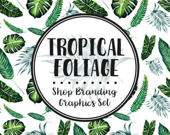 Watercolor Plant Leaf Shop Branding Cover Photo Banners, Icons, Business Card, Logo Label + More - 13 Premade Graphics - TROPICAL FOLIAGE