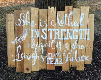 Large She is clothed in strength and dignity pallet sign | Hand painted Proverbs sign