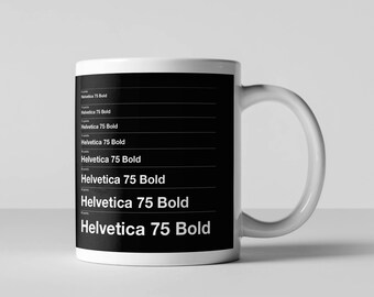 Helvetica 75 Bold, Typography, Graphic Design, Coffee Mug, Infographic, Ceramic Mug, Typographic Coffee Mug, Fun Coffee Mug, Coffee Cup