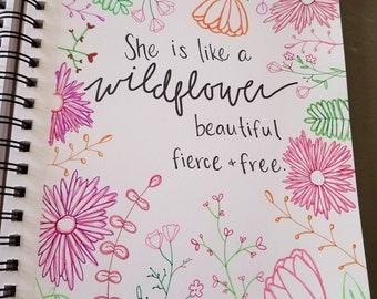 She is like a wildflower: beautiful, fierce, free