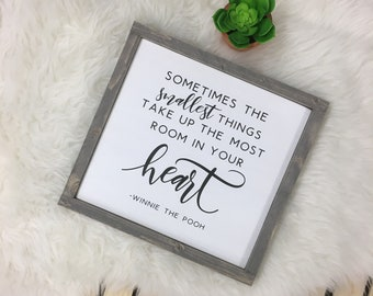 Sometimes the Smallest Things Take Up the Most Room in Your Heart - Winnie the Pooh - framed solid wood sign - nursery decor - kid room
