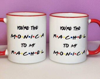 You're the Monica to my Rachel | You're the Rachel to my Monica | BFF Gift | Sister Gift | Friends Gift | Friends Mug | BFF Mug Set | Gifts