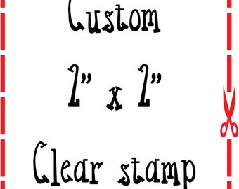 2x2 Custom Personalized clear stamp
